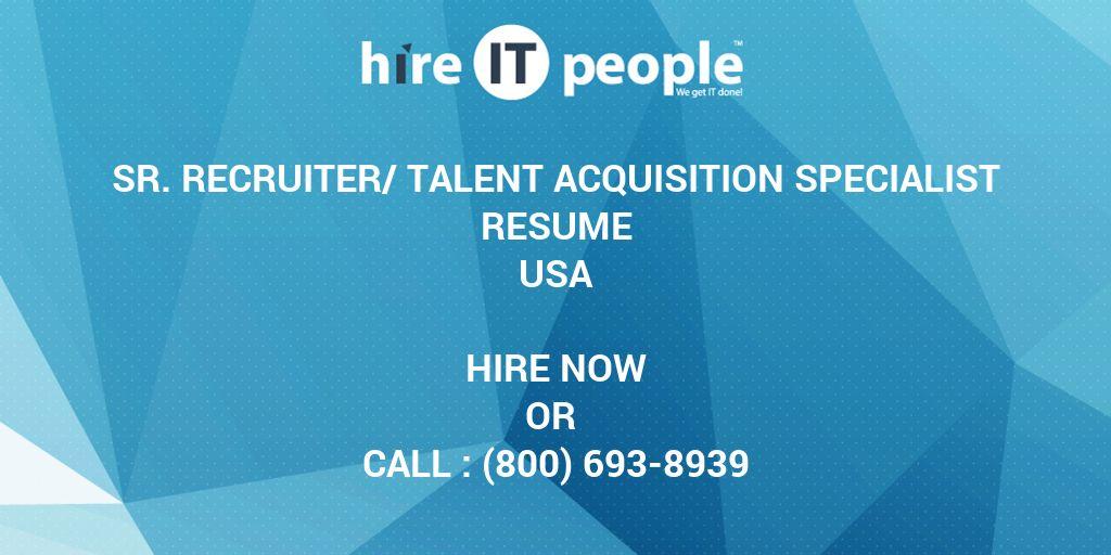 Sr Recruiter/Talent Acquisition Specialist Resume - Hire IT People
