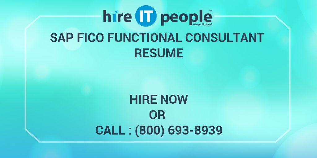 SAP FICO Functional consultant Resume - Hire IT People - We get IT done
