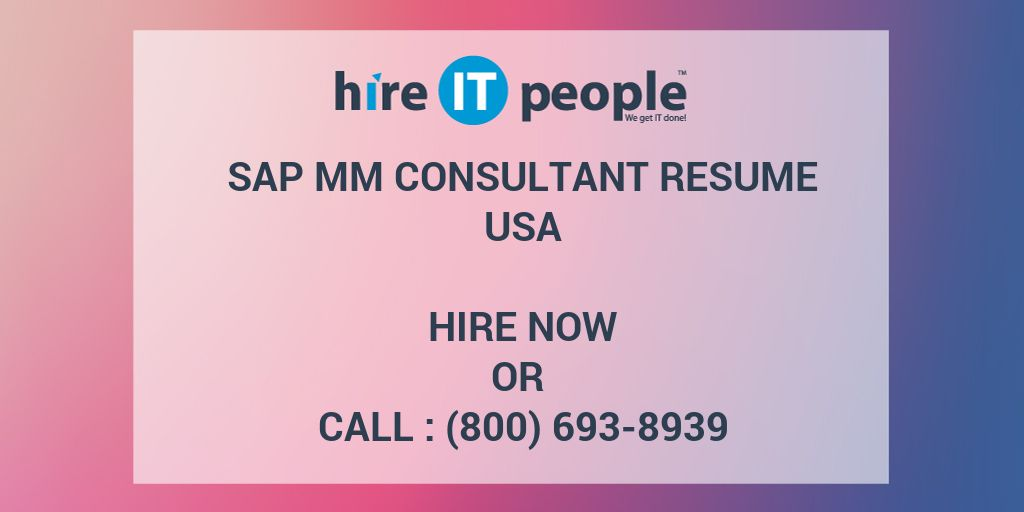 SAP MM Consultant Resume - Hire IT People - We get IT done - junior sap consultant resume