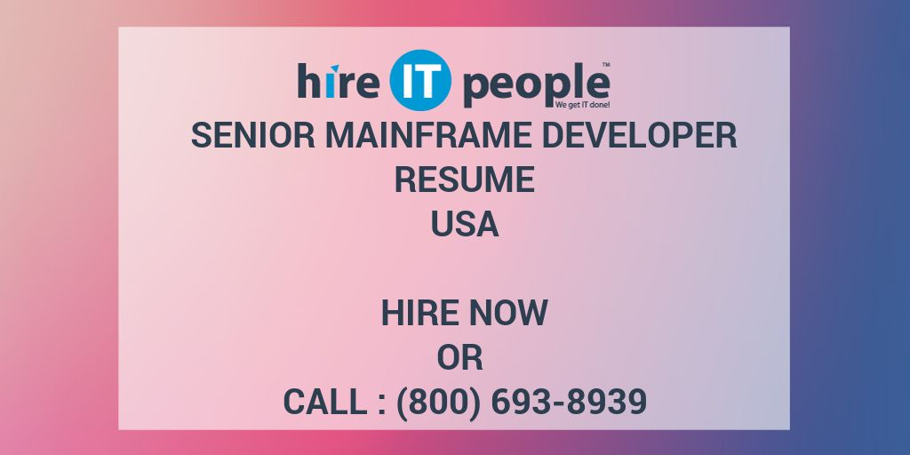 Senior Mainframe Developer Resume - Hire IT People - We get IT done