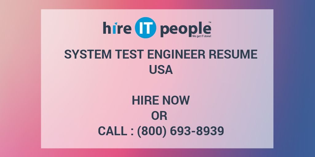 System Test Engineer Resume - Hire IT People - We get IT done