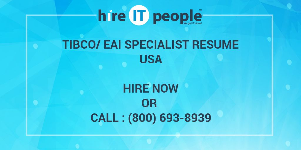 TIBCO/EAI Specialist Resume - Hire IT People - We get IT done - tibco sample resumes