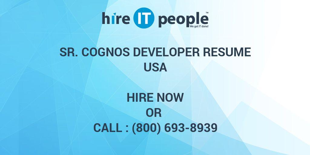 Sr Cognos Developer Resume - Hire IT People - We get IT done