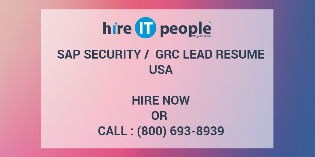 SAP SECURITY / GRC LEAD Resume - Hire IT People - We get IT done