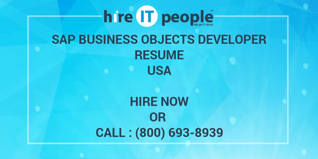 SAP Business Objects Developer Resume - Hire IT People - We get IT done