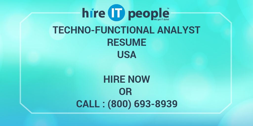 Techno-Functional Analyst Resume - Hire IT People - We get IT done