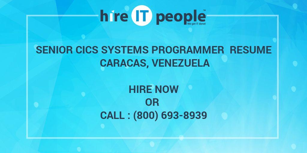 Senior CICS Systems Programmer Resume Caracas, Venezuela - Hire IT - systems programmer resume