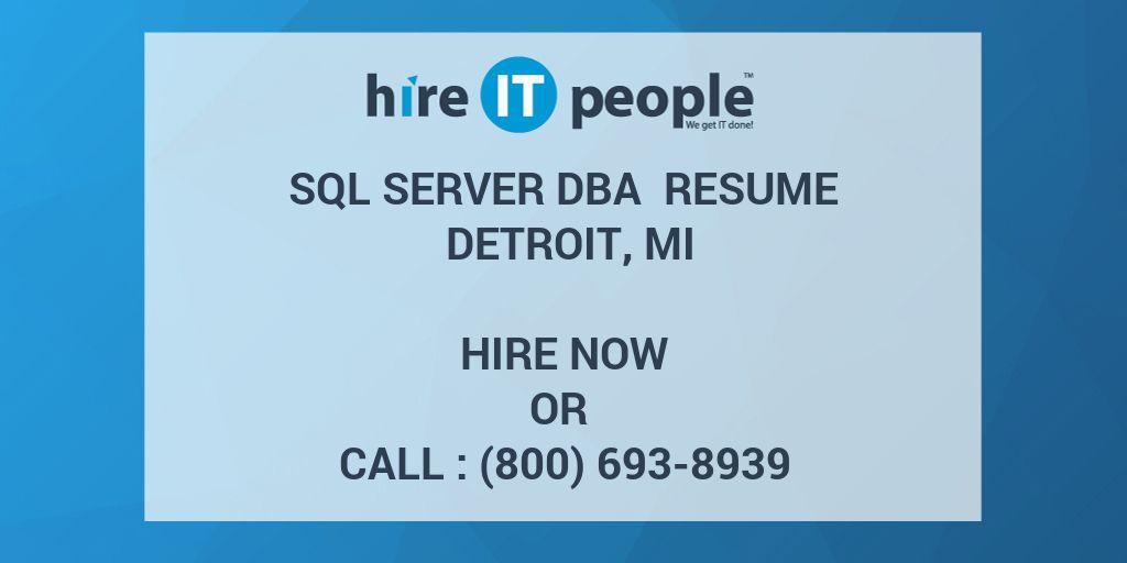 SQL Server DBA Resume Detroit, MI - Hire IT People - We get IT done