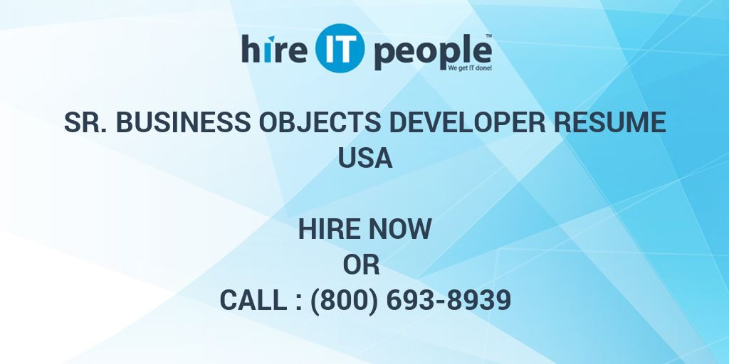 Sr Business Objects Developer Resume - Hire IT People - We get IT done