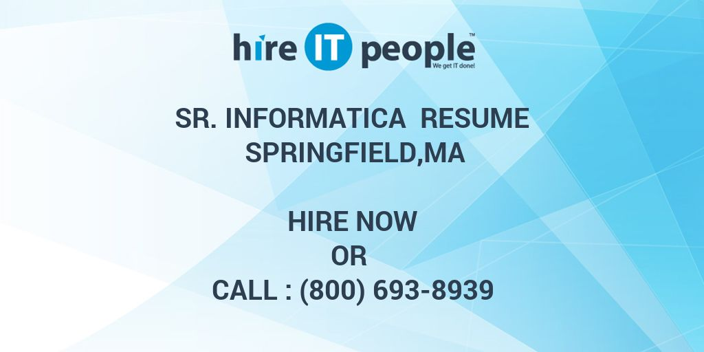Sr Informatica Resume Springfield,MA - Hire IT People - We get IT done - informatica resume