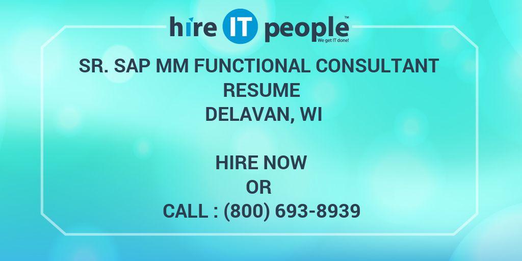 Sr SAP MM Functional Consultant Resume Delavan, WI - Hire IT People