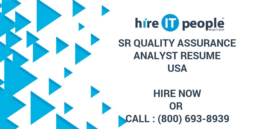 Sr Quality Assurance Analyst Resume - Hire IT People - We get IT done - quality assurance analyst resume