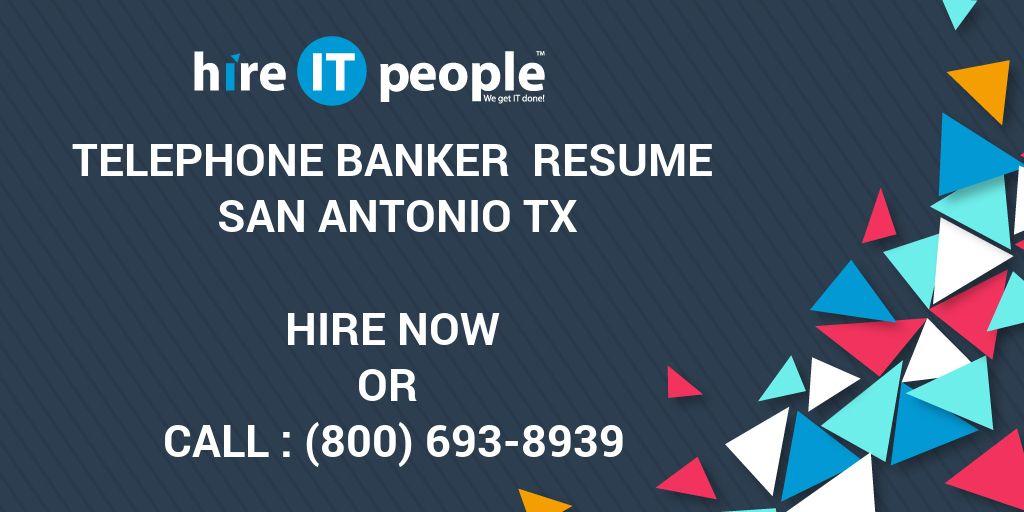 Telephone Banker Resume San Antonio TX - Hire IT People - We get IT done - telephone banker sample resume