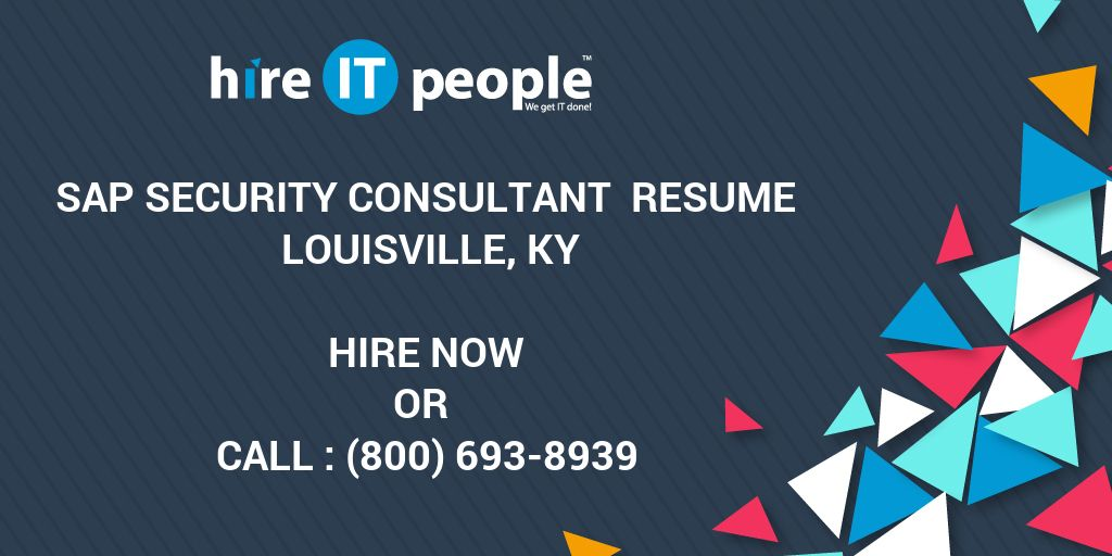 SAP Security Consultant Resume Louisville, KY - Hire IT People - We