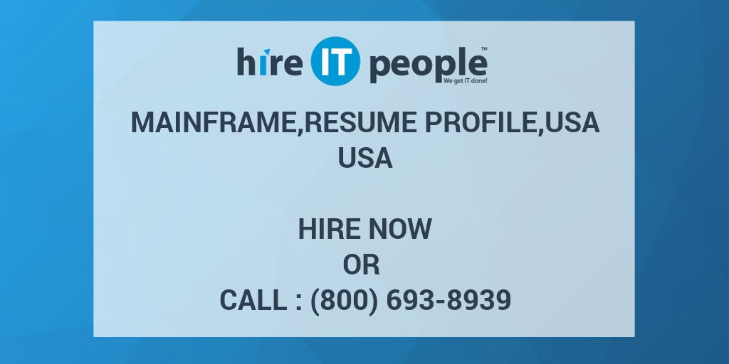 mainframe,resume profile,usa - Hire IT People - We get IT done - Mainframe Resume
