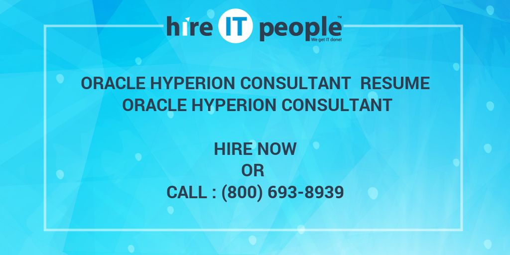 Oracle Hyperion Consultant Resume Oracle Hyperion Consultant - Hire