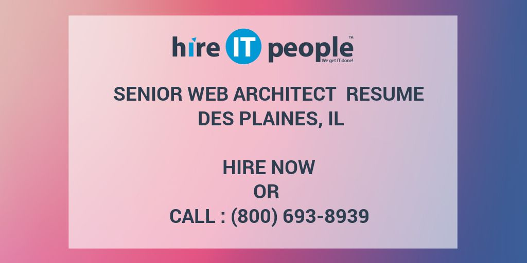 Senior Web Architect Resume Des Plaines, IL - Hire IT People - We