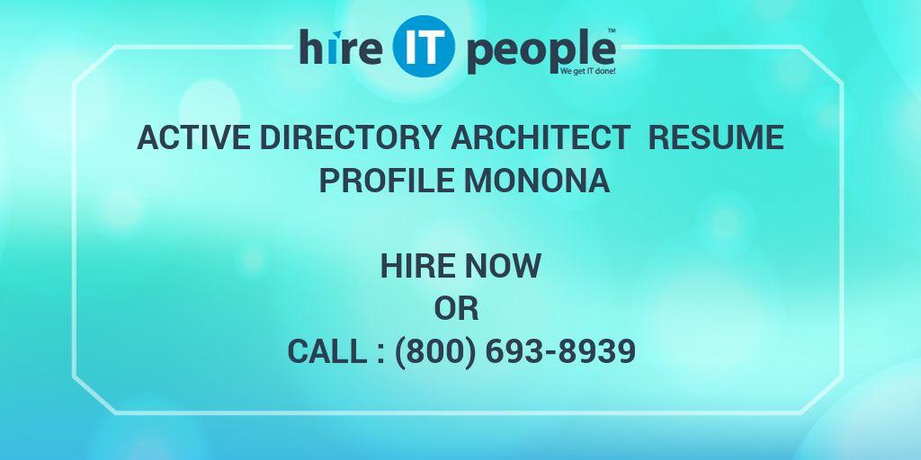 Active Directory Architect Resume Profile Monona - Hire IT People