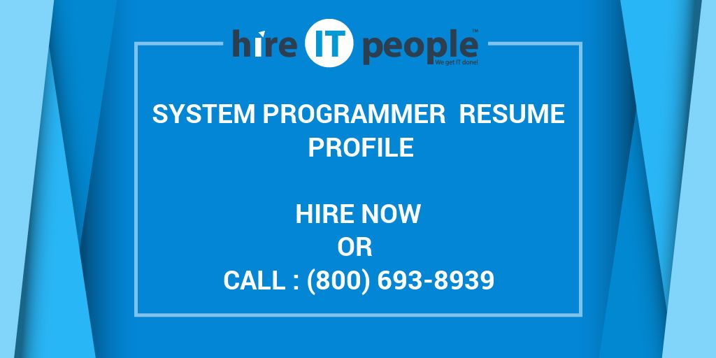 System Programmer Resume Profile - Hire IT People - We get IT done