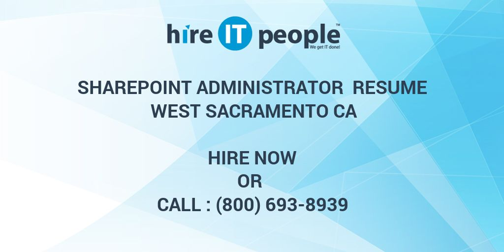 SharePoint Administrator Resume West Sacramento CA - Hire IT People