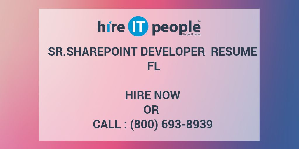 SrSharePoint Developer Resume FL - Hire IT People - We get IT done