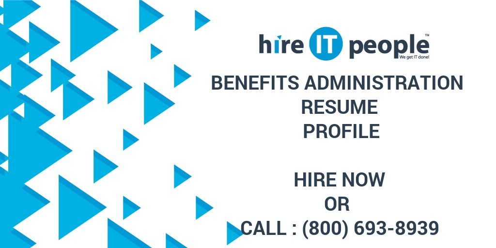 Benefits Administration Resume Profile - Hire IT People - We get IT done - hmo administrator resume