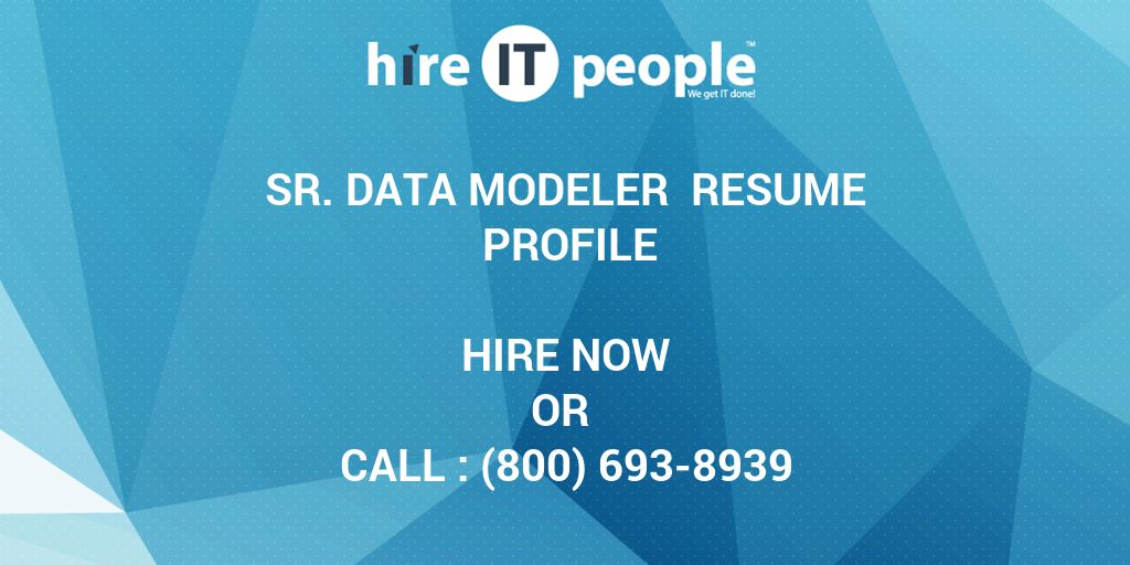 Sr Data Modeler Resume Profile - Hire IT People - We get IT done
