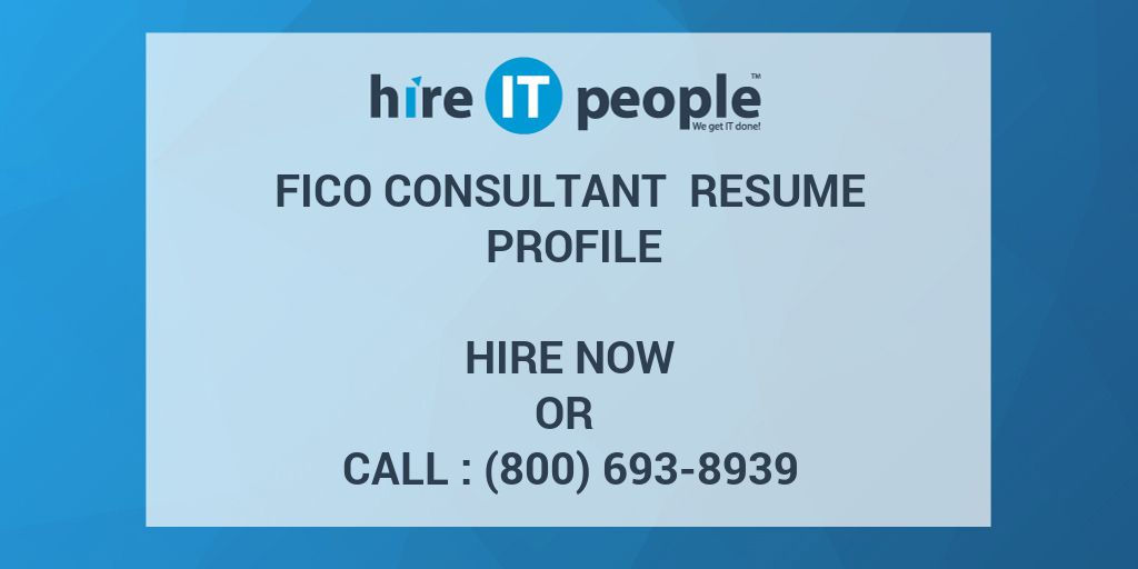 FICO Consultant Resume Profile - Hire IT People - We get IT done
