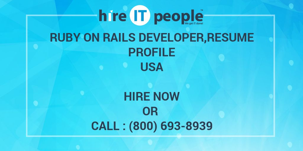 Ruby on Rails Developer,resume profile - Hire IT People - We get IT done - ruby on rails developer resume