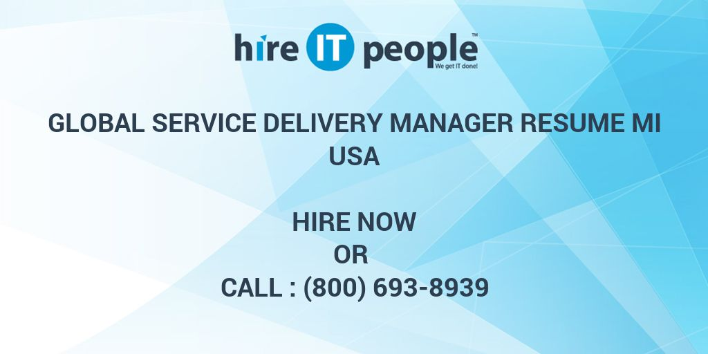 Global Service Delivery Manager RESUME MI - Hire IT People - We get