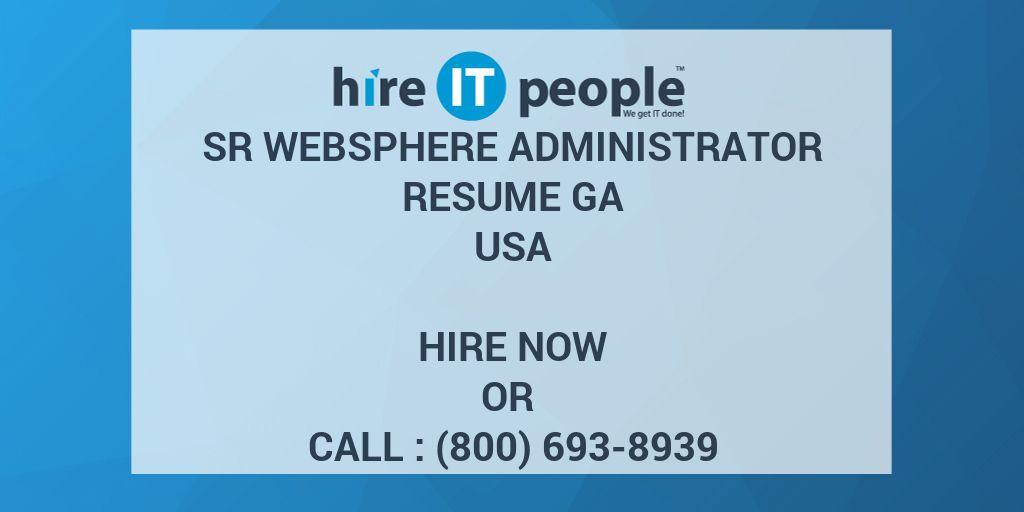 Sr Websphere Administrator RESUME GA - Hire IT People - We get IT done