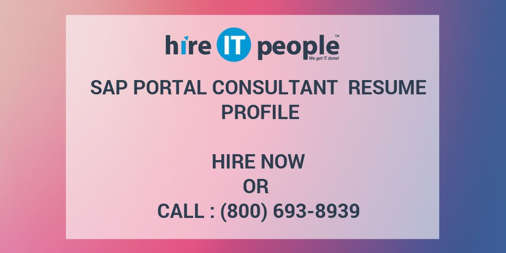 SAP Portal Consultant Resume Profile - Hire IT People - We get IT done