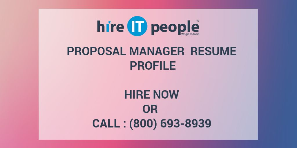 Proposal Manager Resume Profile - Hire IT People - We get IT done