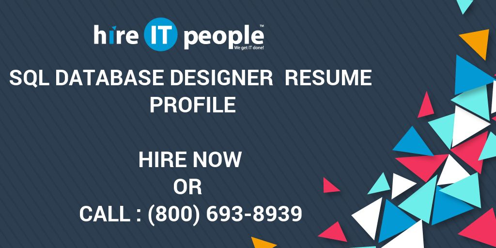 SQL Database Designer Resume Profile - Hire IT People - We get IT done