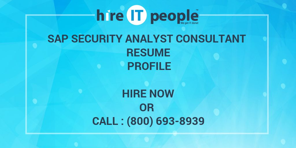 SAP Security Analyst consultant Resume Profile - Hire IT People - We