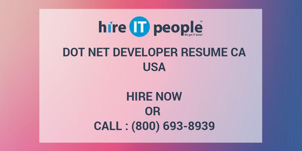 Dot Net Developer RESUME CA - Hire IT People - We get IT done - net developer resume