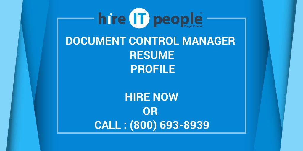 Document Control Manager Resume Profile - Hire IT People - We get IT