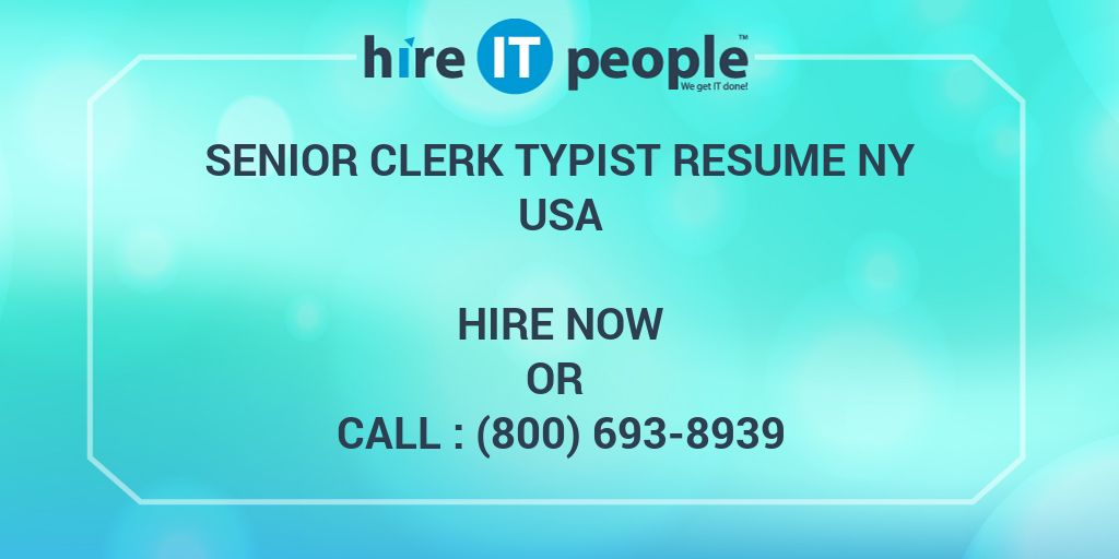 Senior Clerk Typist RESUME NY - Hire IT People - We get IT done