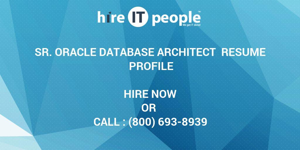 Sr Oracle Database Architect Resume Profile - Hire IT People - We