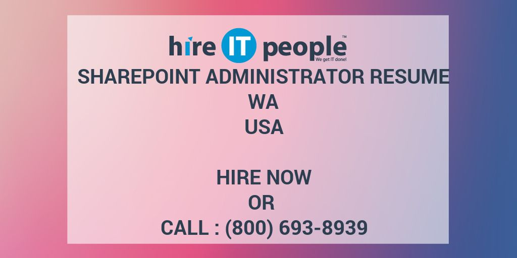 SharePoint Administrator RESUME WA - Hire IT People - We get IT done