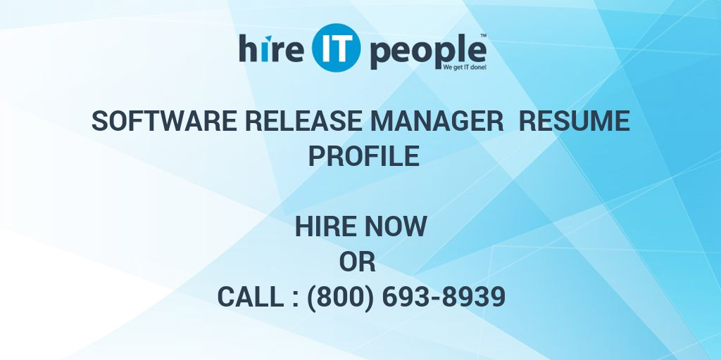 Software Release Manager Resume Profile - Hire IT People - We get IT