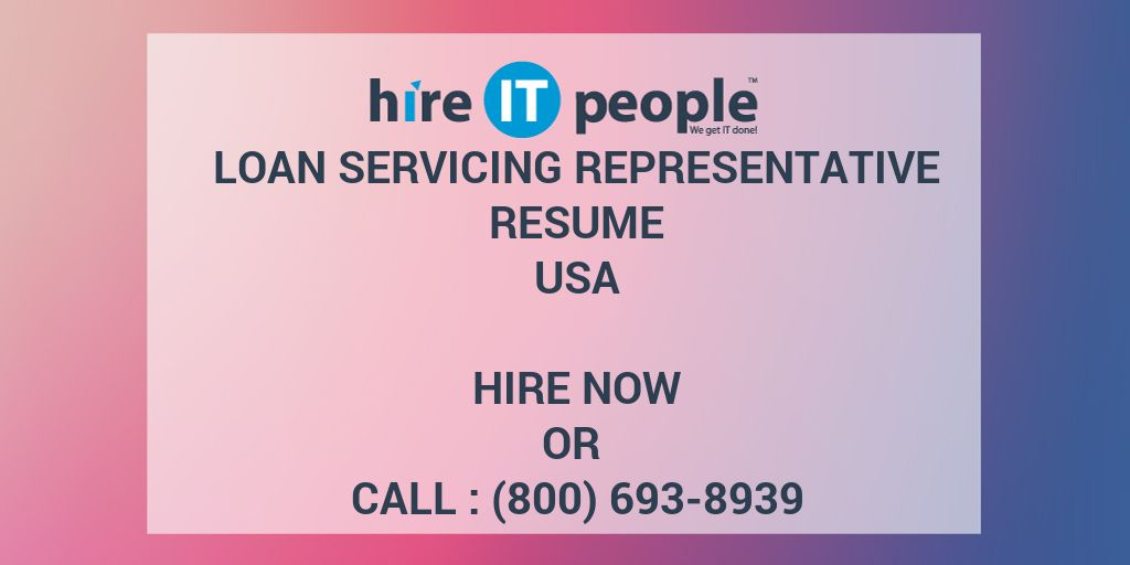 Loan Servicing Representative Resume - Hire IT People - We get IT done