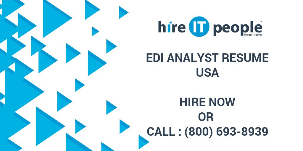 EDI Analyst Resume - Hire IT People - We get IT done