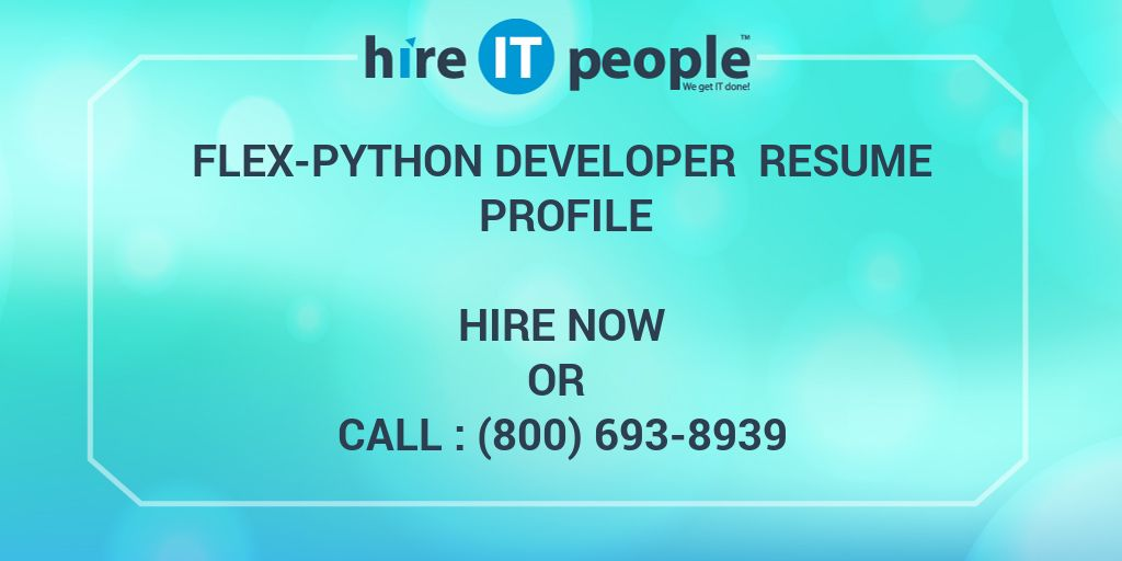 Flex-Python Developer Resume Profile - Hire IT People - We get IT done