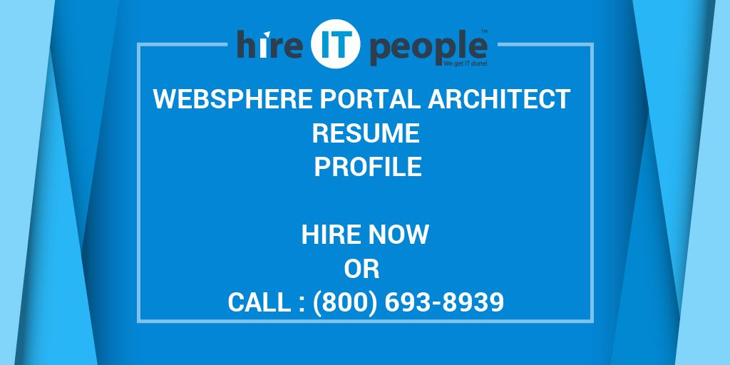 WebSphere Portal Architect Resume Profile - Hire IT People - We get