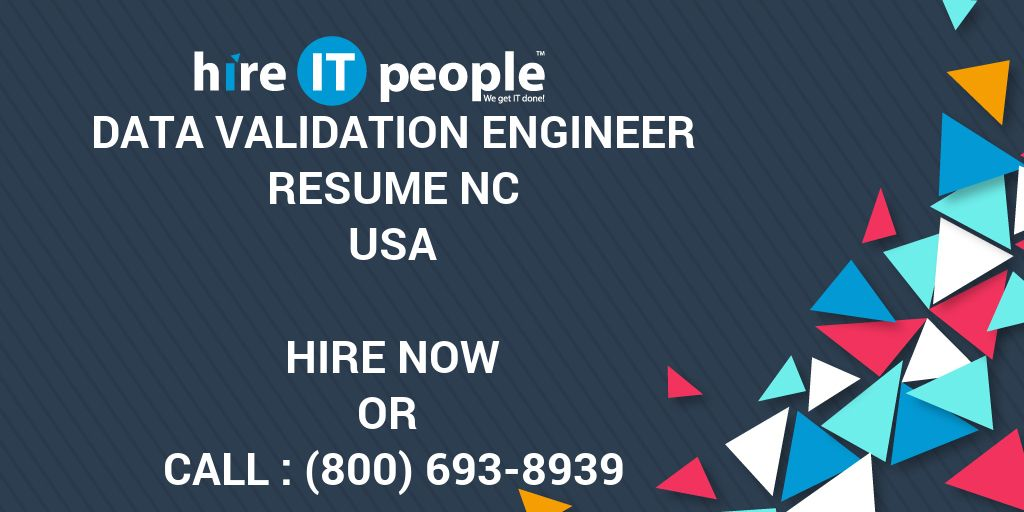 Data Validation Engineer RESUME NC - Hire IT People - We get IT done