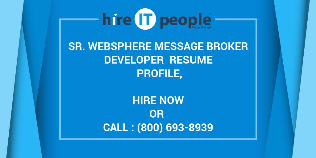 Sr WebSphere Message Broker Developer Resume Profile, - Hire IT