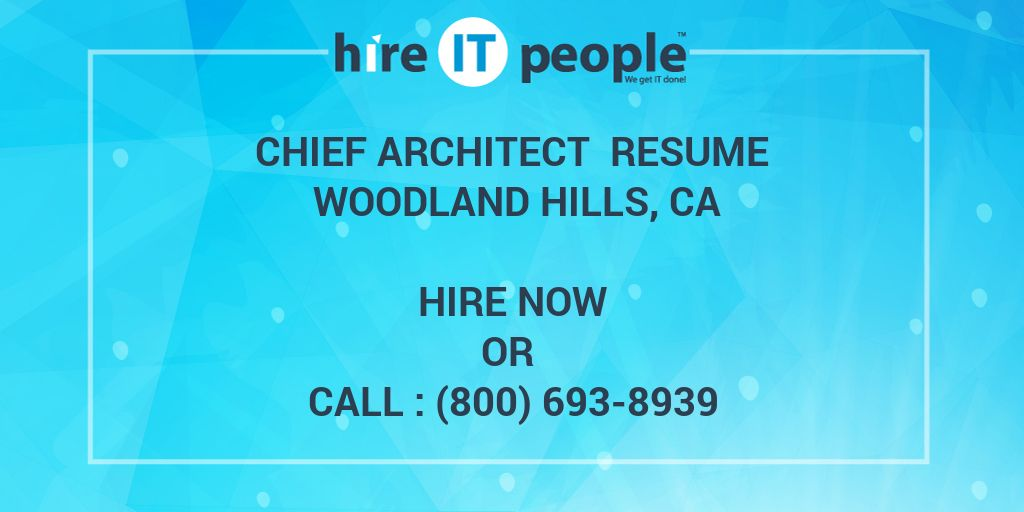 Chief Architect Resume Woodland Hills, CA - Hire IT People - We get
