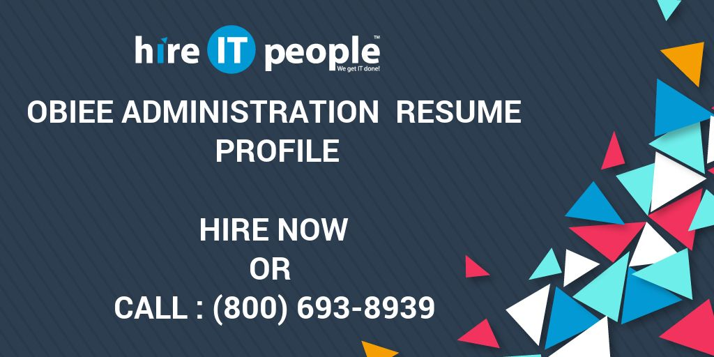 OBIEE Administration Resume Profile - Hire IT People - We get IT done