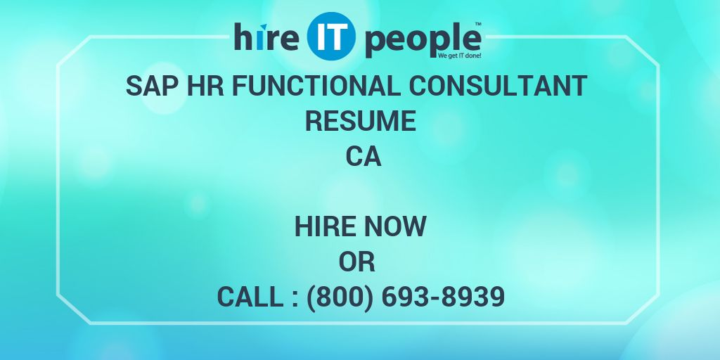 SAP HR Functional Consultant Resume CA - Hire IT People - We get IT done - sap hr consultant sample resume